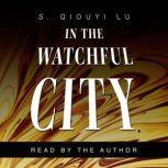 In the Watchful City, S. Qiouyi Lu
