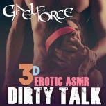 Up Close & Dirty: 3D Erotic ASMR, Gael Force