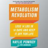 Metabolism Revolution Lose 14 Pounds in 14 Days and Keep It Off for Life, Haylie Pomroy