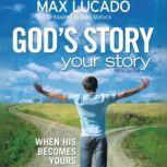 God's Story, Your Story: Youth Edition, Max Lucado