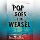 Pop Goes the Weasel A Detective Helen Grace Thriller, M. J. Arlidge