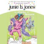 Junie B. Jones Is a Party Animal Junie B. Jones #10, Barbara Park