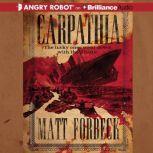 Carpathia, Matt Forbeck