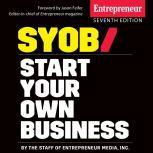 Start Your Own Business The Only Startup Book You'll Ever Need 7th Edition, Inc. The Staff of Entrepreneur Media