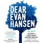 Dear Evan Hansen: The Novel, Val Emmich