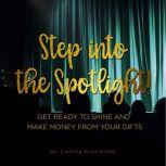 Step into the spotlight! Get ready to shine and make money from your gifts , Camilla Kristiansen