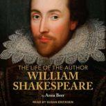 The Life of the Author: Shakespeare, Anna Beer