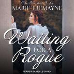 Waiting for a Rogue, Marie Tremayne