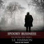 Spooky Business, S.E. Harmon