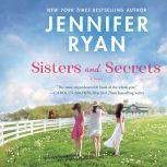 Sisters and Secrets A Novel, Jennifer Ryan