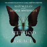 George Whitefield's The Method of Grace The Classic Work on Receiving True, Lasting Peace