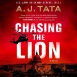 Chasing the Lion A Novel, A. J. Tata