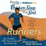 Chicken Soup for the Soul: Runners 101 Inspirational Stories of Energy, Endurance, and Endorphins, Jack Canfield
