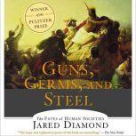 Guns, Germs and Steel The Fates of Human Societies, Jared Diamond