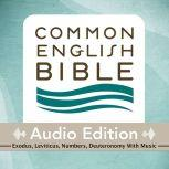 CEB Common English Bible Audio Edition with music - Exodus, Leviticus, Numbers, Deuteronomy, Common English Bible
