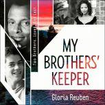My Brothers' Keeper Two Brothers. Loved. And Lost., Gloria Reuben