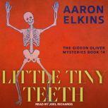 Little Tiny Teeth, Aaron Elkins