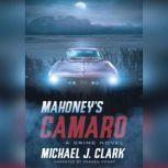 Mahoney's Camaro, Michael J. Clark