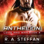 Anthelion: Love and War, Book 4, R. A. Steffan