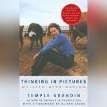 Thinking in Pictures My Life with Autism, Temple Grandin