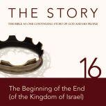 The Story Audio Bible - New International Version, NIV: Chapter 16 - The Beginning of the End (of the Kingdom of Israel), Zondervan