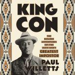 King Con The Bizarre Adventures of the Jazz Age's Greatest Impostor, Paul Willetts