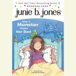 Junie B.Jones Has a Monster Under Her Bed June B.Jones #8, Barbara Park