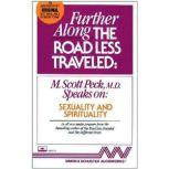 Further Along the Road Less TraveledSexuality & Spirituality, M. Scott Peck