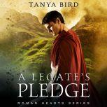 A Legate's Pledge, Tanya Bird