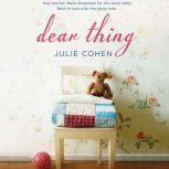 Dear Thing, Julie Cohen