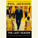 The Last Season A Team in Search of Its Soul, Phil Jackson
