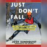 Just Don't Fall, Josh Sundquist
