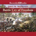 Battle Cry of Freedom: Volume 1 The Civil War Era, James McPherson