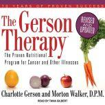 The Gerson Therapy The Proven Nutritional Program for Cancer and Other Illnesses, Charlotte Gerson