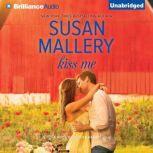 Kiss Me, Susan Mallery