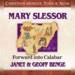 Mary Slessor Forward into Calabar, Janet Benge