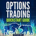 Options Trading Quickstart Guide, Nathan Bell