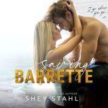 Saving Barrette, Shey Stahl