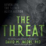 The Threat Revealing the Secret Alien Agenda, PhD Jacobs
