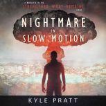 Nightmare in Slow Motion, Kyle Pratt
