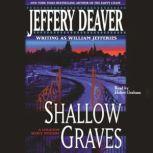 Shallow Graves, Jeffery Deaver