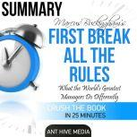 First Break All the Rules Summary What the World's Greatest Managers Do Differently, Ant Hive Media