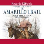 The Amarillo Trail A Ralph Compton Novel, Ralph Compton