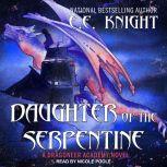 Daughter of the Serpentine, E. E. Knight