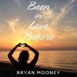Been In Love Before, Bryan Mooney