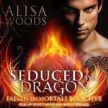 Seduced by a Dragon, Alisa Woods