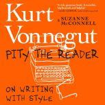 Pity the Reader On Writing With Style, Suzanne McConnell