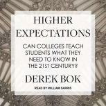 Higher Expectations Can Colleges Teach Students What They Need to Know in the 21st Century?, Derek Bok