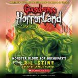 Goosebumps HorrorLand #3: Monster Blood for Breakfast!, R.L. Stine