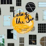 Eating the Sun Small Musings on a Vast Universe, Ella Frances Sanders